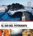 ojo del fotografo (2017) michael freeman 9788416965328