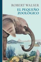 el pequeño zoológico (ebook)-robert walser-9788417151928