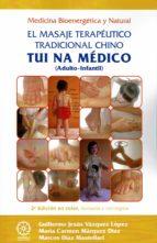 tui na medico (adulto infantil) (2ª ed.): el masaje terapeutico tradiciional chino guillermo jesus vazquez lopez 9788417168728