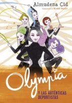 olympia y las auténticas deportistas (olympia y las guardianas de la rítmica 3) (ebook)-almudena cid-9788420486628