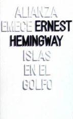 islas en el golfo (3ª ed.) ernest hemingway 9788420613628