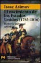 el nacimiento de los estados unidos 1763 1816 isaac asimov 9788420638928