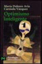 optimismo inteligente: psicologia de las emociones positivas-maria dolores avia-9788420639628