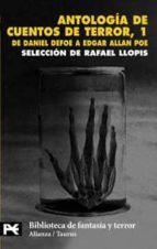 antologia de cuentos de terror, 1: de daniel defoe a edgar allan poe rafael llopis 9788420656328