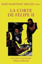 la corte de felipe ii-jose martinez millan-9788420679228
