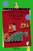 no quiero un dragon en mi clase-violeta monreal diaz-9788420700328