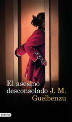 el asesino desconsolado-j. m. guelbenzu-9788423352128