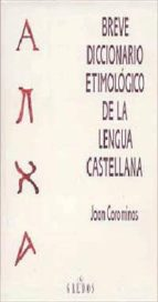 breve diccionario etimologico de la lengua castellana (3ª ed.)-joan coromines-9788424913328