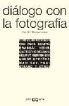 dialogo con la fotografia (2ª ed.) paul hill thomas cooper 9788425218828