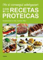 ¡yo sí conseguí adelgazar! con mis recetas proteicas (ebook) carmen albo 9788425348228