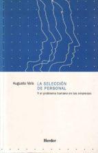 la seleccion de personal y el problema humano en las empresas-augusto vels-9788425412028