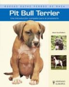 pit bull terrier. una introduccion completa para el propietario steve visuddhidham 9788425517228