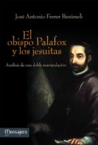 el obispo palafox y los jesuitas jose antonio ferrer benimeli 9788427135628