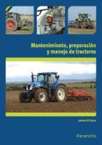 mantenimiento, preparacion y manejo de tractores uf0009 jacinto gil sierra 9788428334228
