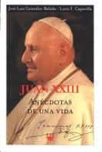 juan xxiii: anecdotas de una vida-jose luis gonzalez-balado-loris f. capovilla-9788428816328