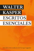 escritos esenciales-walter kasper-9788429327328