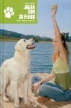 jugar con su perro cristina sondermann 9788431536428