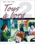 El libro de Tous à bord 2. livre de l élève (segundo secundaria) autor VV.AA. TXT!
