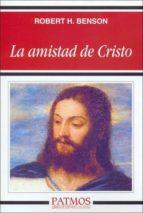 la amistad de cristo robert h. benson 9788432131028
