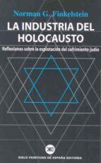 la industria del holocausto: reflexiones sobre la explotacion del sufrimiento judio-norman g. finkelstein-9788432310928