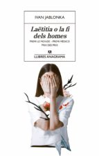 laëtitia o la fi dels homes (ebook)-ivan jablonka-9788433938428