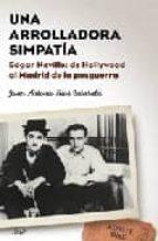 una arrolladora simpatia: edgar neville: de hollywood al madrid de la posguerra-juan a. rios caratala-9788434453128