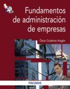 fundamentos de administracion de empresas-oscar gutierrez aragon-9788436828528