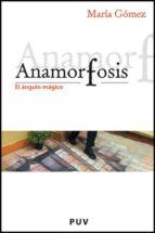 anamorfosis maria gomez 9788437071428