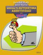 mejora tu autoestima: asertividad natividad alcalde javier tejerina 9788441532328