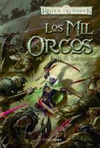 los mil orcos (reinos olvidados: las espadas del cazador, 1) r.a. salvatore 9788448037628