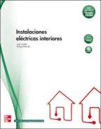 instalaciones eléctricas de interiores. grado medio. (técnico en instalaciones eléctricas y automáticas). 9788448171728