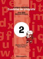 cuaderno de ortografia 2 (lengua castellana) 9788448908928