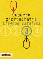 quadern d ortografia: llengua catalana (3º eso)-9788448917128