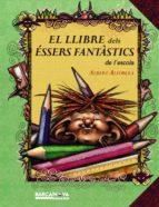 (pe) el llibre dels essers fantastics de l escola-albert alforcea-9788448927028