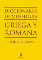 diccionario de mitologia griega y romana pierre grimal 9788449324628