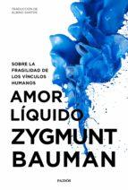 amor líquido zygmunt bauman 9788449334528