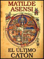 el último catón (ebook)-matilde asensi-9788461778928