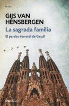la sagrada familia gijs van hensbergen 9788466339728