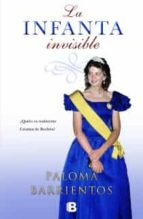 la infanta invisible paloma barrientos gonzalez 9788466602228