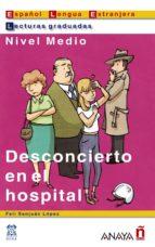 desconcierto en el hospital feli sanjuan lopez 9788466700528