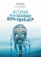 historias de un naufrago hipocondriaco-defreds jose. a. gomez iglesias-9788467050028