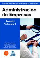 CUERPO DE PROFESORES DE ENSEÑANZA SECUNDARIA. ADMINISTRACION DE E MPRESAS. TEMARIO. VOLUMEN II