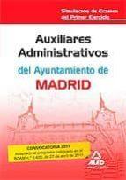AUXILIARES ADMINISTRATIVOS DEL AYUNTAMIENTO DE MADRID. SIMULACROS DE EXAMEN DEL PRIMER EJERCICIO
