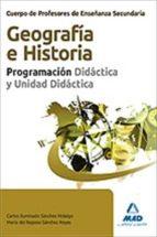cuerpo de profesores de enseñanza secundaria. geografia e histori a programacion y unidad didactica-9788467680928