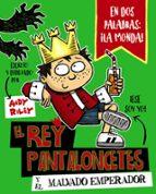 1.el rey pantaloncetes y el malvado emperador-andy riley-9788469621028