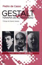 gestalt, terapia de autenticidad: la vida y la obra de fritz perl s pedro de casso garcia 9788472455528