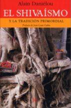 el shivaismo y la tradicion primordial-alain danielou-9788472456228