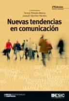 nuevas tendencias en comunicacion (2ª ed.)-joaquin sanchez herrera-teresa pintado blanco-9788473568128