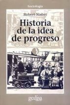historia de la idea de progreso robert nisbet 9788474321128