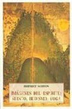 imagenes del espiritu: shinto, budismo, yoga frithjof schuon 9788476518328
